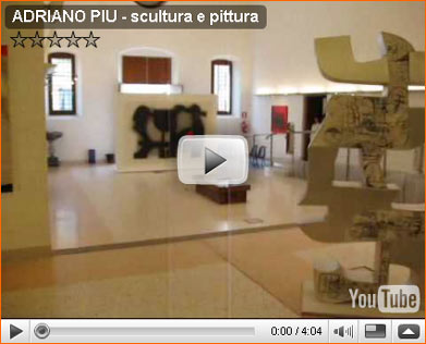 Look at... the video about Adriano PIU exposition